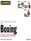 My Sporting Life: The Boxing Collection (MP3)
